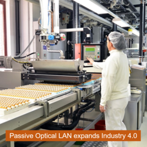 Passive Optical LAN expands Industry 4.0